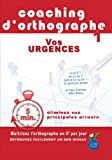 Coaching d'orthographe, vol. 1 : vos urgences [FR Import]