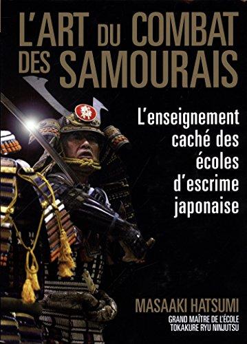 L'art du combat des samouraïs : L'enseignement caché des écoles d'escrime japonaise par Masaaki Hatsumi