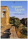 Vivante Égypte: De Gizeh à Philae