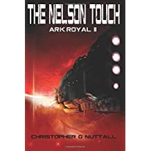 The Nelson Touch (Ark Royal) (Volume 2) by Mr Christopher G Nuttall (2014-11-21)