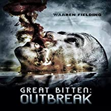 Outbreak: Great Bitten, Book 1