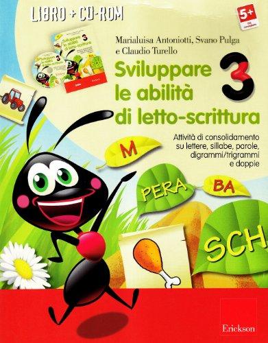 Sviluppare le abilità di letto-scrittura. Attività di consolidamento su lettere, sillabe, parole, digrammi/trigrammi e doppi. Con CD-ROM: 3