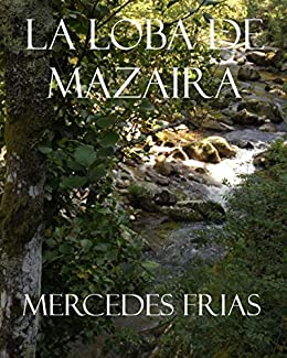 LA LOBA DE MAZAIRA eBook: MERCEDES FRIAS: Amazon.es: Tienda Kindle