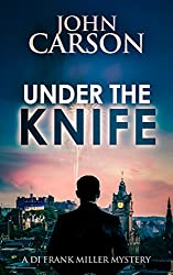 UNDER THE KNIFE (DI FRANK MILLER SERIES Book 7)