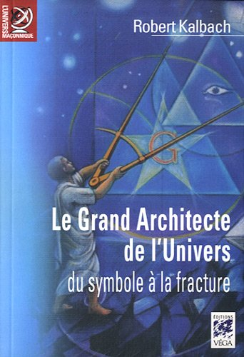 Le grand architecte de l'univers : Du symbole  la fracture