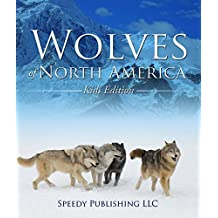 Wolves Of North America (Kids Edition): Children's Animal Book of Wolves