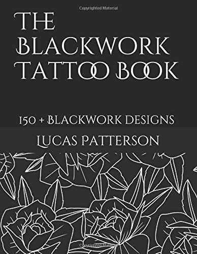 The Blackwork Tattoo Book: 150+ Blackwork designs (Tattoo Designs, Band 2) Blackwork-design