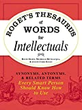 Roget's Thesaurus of Words for Intellectuals: Synonyms, Antonyms, and Related Terms Every Smart Person Should Know How to Use (English Edition)...