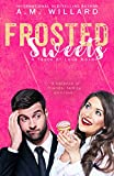 Frosted Sweets (A Taste of Love Series Book 1) by A.M. Willard