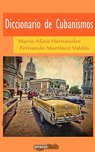 Diccionario de Cubanismos por Maria Alina Hernandez