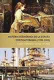 Historia económica de la España Contempóranea (1789 - 2009) (Crítica/Historia del Mundo Moderno)