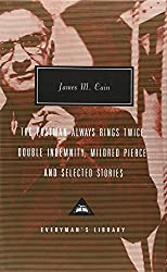 The Postman Always Rings Twice, Double Indemnity, Mildred Pierce, and Selected Stories (Everyman's Library Classics & Contemporary Classics)