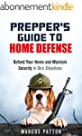 Prepper's Guide to Home Defense: Defe...