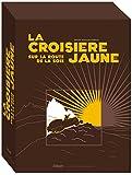 La Croisière Jaune : les documents inédits: version luxe
