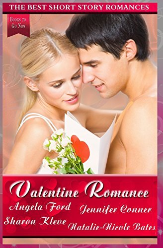 Valentine Romance: The Best Short Story Romances by Angela Ford (2015-02-05)