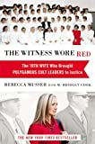 The Witness Wore Red: The 19th Wife Who Helped to Bring Down a Polygamous Cult