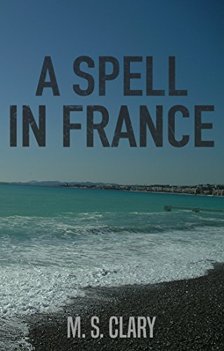 a-spell-in-france-english-edition