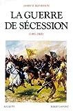 Broché - La guerre de sécession (1861-1865)