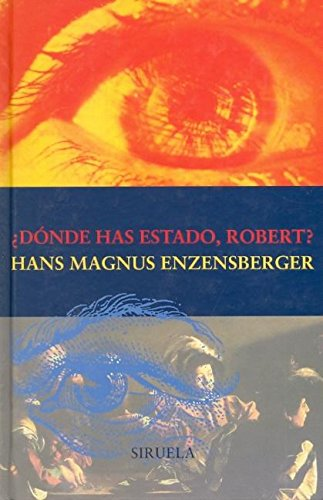 ¿Dónde has estado, Robert? (Las Tres Edades) por Hans Magnus Enzensberger