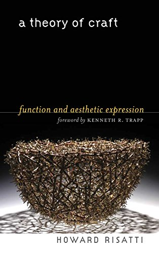 A Theory of Craft: Function and Aesthetic Expression Marquis-studio
