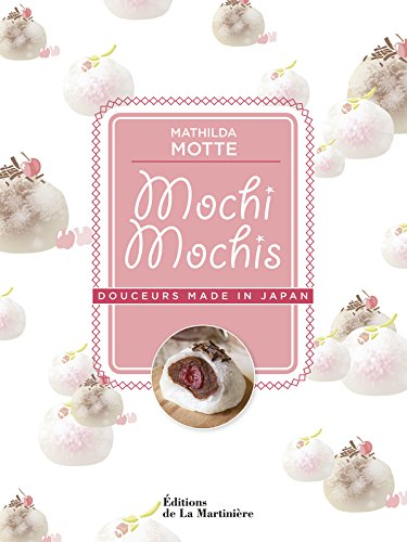 Mochi mochis. Douceurs made in Japan par Mathilda Motte