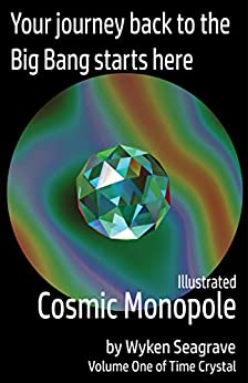 Illustrated Cosmic Monopole: Time Crystal Volume One by [Seagrave, Wyken]