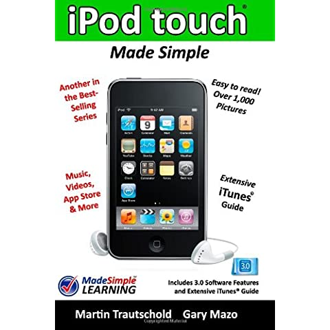 iPod Touch Made Simple: Includes 3.0 Software Features and Extensive iTunes Guide