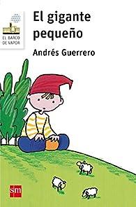 El gigante pequeño par Andrés Guerrero