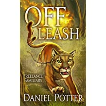 Off Leash (Freelance Familiars Book 1) (English Edition)