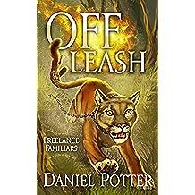 Off Leash (Freelance Familiars Book 1) (English Edition)