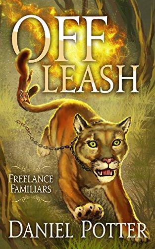 Off Leash (Freelance Familiars Book 1) (English Edition) par [Potter, Daniel]