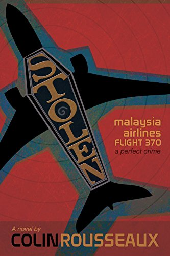 stolen-malaysia-airlines-flight-370-the-perfect-crime-english-edition