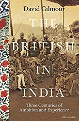 The British In India: Three Centuries Of Ambition & Experience