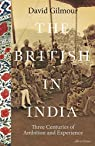 The British in India: Three Centuries of Ambition and Experience par Gilmour