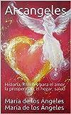 Arcángeles: Historia, Rituales para el amor, la prosperidad, el hogar, salud