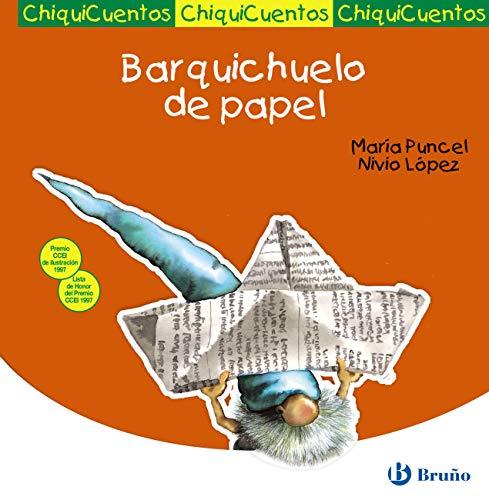 Barquichuelo de papel (Castellano - A Partir De 3 Años - Cuentos - Chiquicuentos nº 4) por María Puncel
