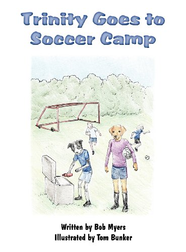 Trinity Goes to Soccer Camp por Bob Myers