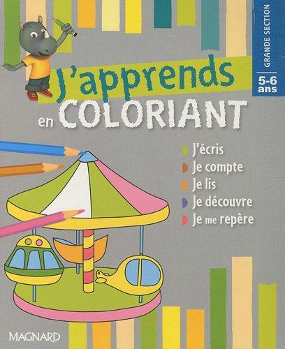 J'apprends en coloriant Grande Section 5-6 ans