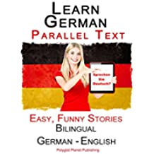 Learn German: Parallel Text - Easy, Funny Stories (German - English) - Bilingual (Learning German with Parallel Text Book 1) (English Edition)