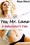 Yes, Mr. Lane: A Babysitter's Tale (Older Man Younger Woman First Time Romance)