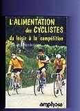 L'Alimentation des cyclistes - Du loisir à la compétition (Sports et loisirs)