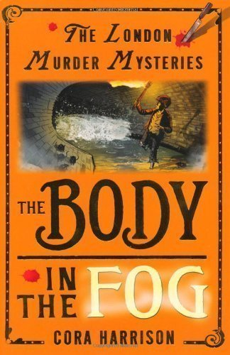 the-body-in-the-fog-london-murder-mysteries-by-cora-harrison-2012