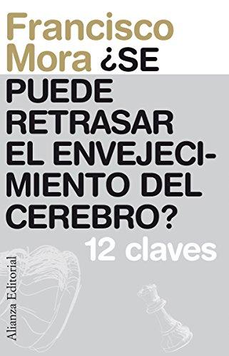 ¿Se puede retrasar el envejecimiento del cerebro? (13/20) (Spanish Edition)