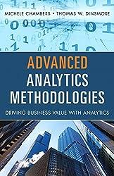 Advanced Analytics Methodologies: Driving Business Value with Analytics