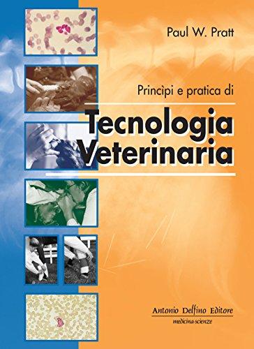 Principi e pratica di tecnologia veterinaria por Paul W. Pratt