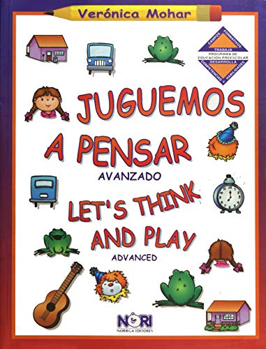 Juguemos a pensar/Let's Think and Play: Avanzado/Advanced por Veronica Mohar
