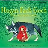 Hugan Fach Goch/Little Red Riding Hood
