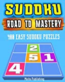 Sudoku: Road to Mastery: 400 Easy Sudoku Puzzles: Mind-Boggling, Fun Sudoku Puzzle Books for Kids and Adults: Volume 1