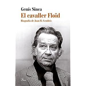 El cavaller Floïd: Biografia de Joan B. Cendrós