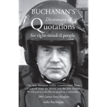 Buchanan's Dictionary of Quotations for Right-Minded People